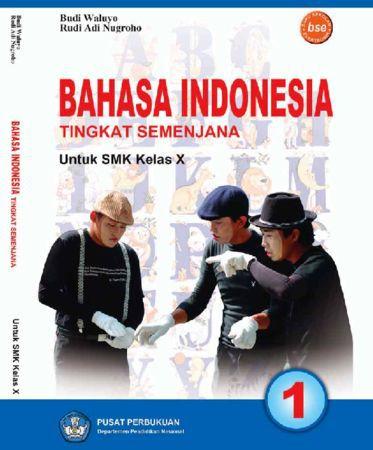 Bahasa Indonesia Tingkat Semenjana Kelas 10 SMK