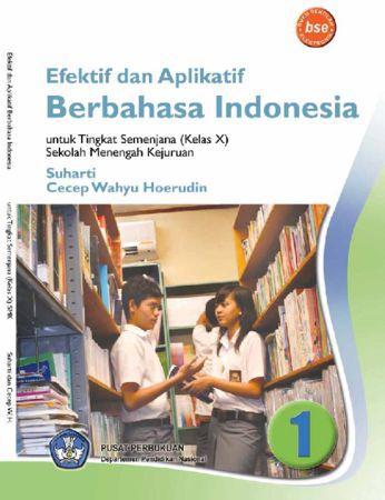 Efektif dan Aplikatif Berbahasa Indonesia 1 Kelas 10 SMK