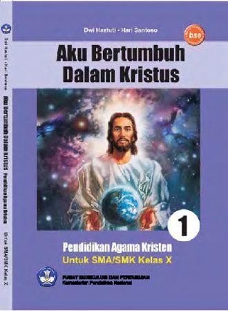Pendidikan Agama Kristen Aku Bertumbuh Dalam Kristus Kelas 10 SMK