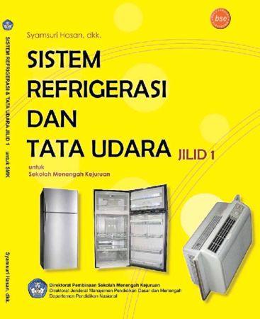 Sistem Refrigrasi dan Tata Udara Jilid 1 Kelas 10 SMK