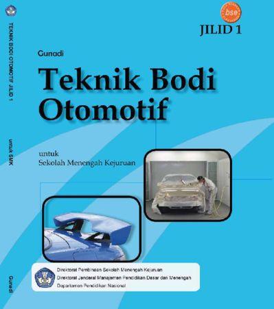 Teknik Bodi Otomotif Jilid 1 Kelas 10 SMK