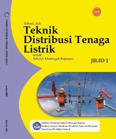 Teknik Distribusi Tenaga Listrik Jilid 1 Kelas 10 SMK