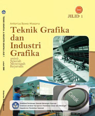 Teknik Grafika dan Industri Grafika Jilid 1 Kelas 10 SMK