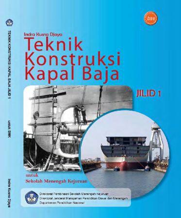 Teknik Konstruksi Kapal Baja Jilid 1 Kelas 10 SMK
