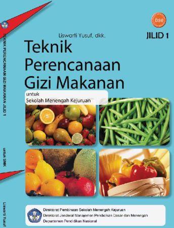 Teknik Perencanaan Gizi Makanan Jilid 1 Kelas 10 SMK