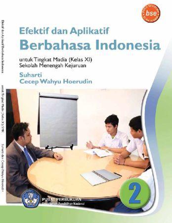 Efektif dan Aplikatif Berbahasa Indonesia 2 Kelas 11 SMK