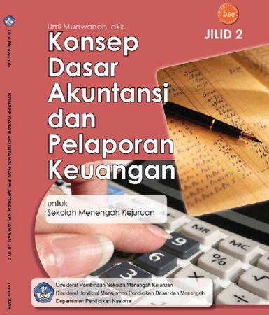Konsep Dasar Akuntansi dan Pelaporan Keuangan Jilid 2 Kelas 11 SMK