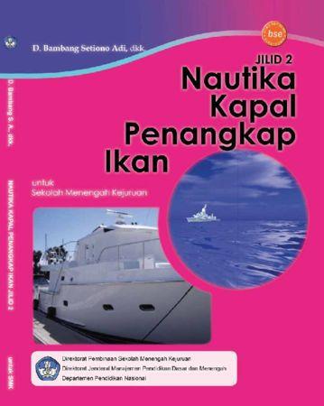 Nautika Kapal Penangkap Ikan Jilid 2 Kelas 11 SMK