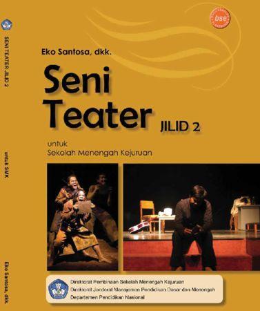 Seni Teater Jilid 2 Kelas 11 SMK