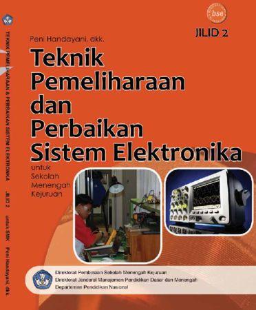 Teknik Pemeliharaan dan Perbaikan Sistem Elektronika Jilid 2 Kelas 11 SMK