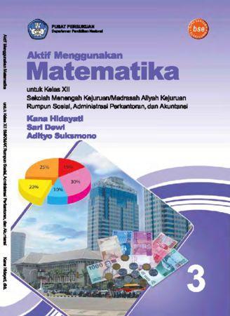 Aktif Menggunakan Matematika 3 Kelas 12 SMK