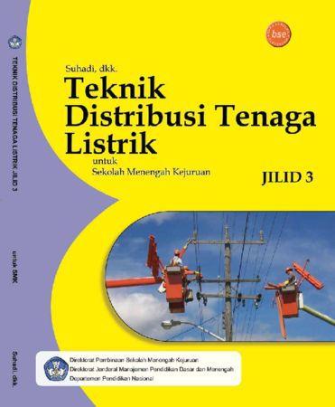 Teknik Distribusi Tenaga Listrik Jilid 3 Kelas 12 SMK
