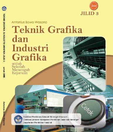 Teknik Grafika dan Industri Grafika Jilid 3 Kelas 12 SMK