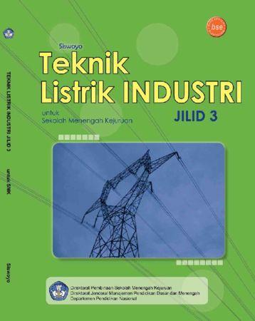 Teknik Listrik Industri Jilid 3 Kelas 12 SMK