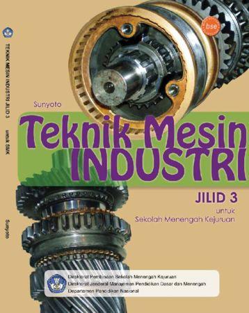 Teknik Mesin Industri Jilid 3 Kelas 12 SMK