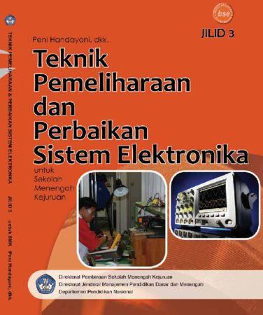 Teknik Pemeliharaan dan Perbaikan Sistem Elektronika Jilid 3 Kelas 12 SMK
