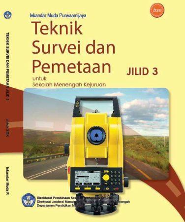 Teknik Survei dan Pemetaan Jilid 3 Kelas 12 SMK