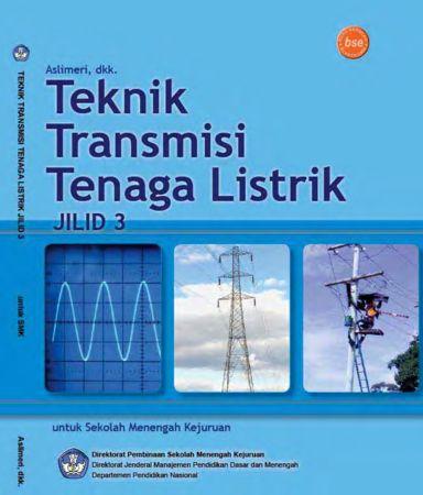Teknik Transmisi Tenaga Listrik Jilid 3 Kelas 12 SMK