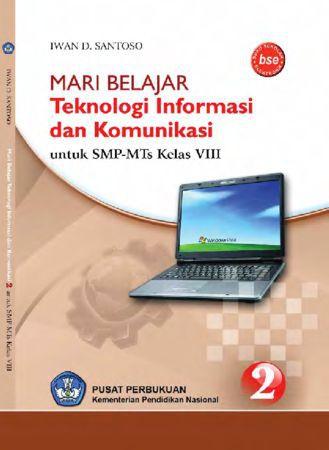 Mari Belajar Teknologi Informasi Dan Komunikasi 2 Kelas 8