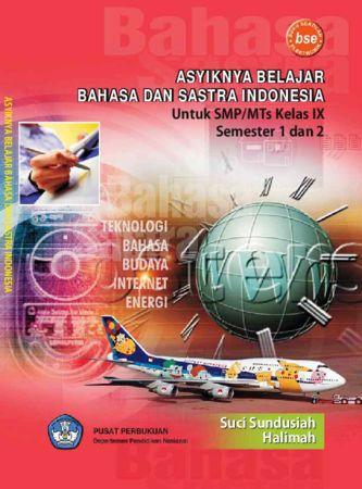 Asyiknya Belajar Bahasa dan Sastra Indonesia Kelas 9
