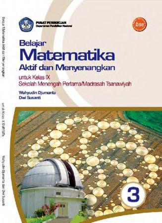 Belajar Matematika Aktif dan Menyenangkan 3 Kelas 9
