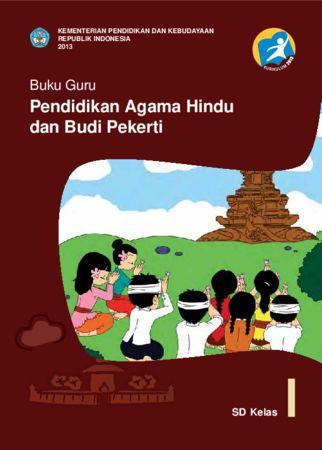 Buku Guru Pendidikan Agama Hindu dan Budi Pekerti Kelas 1 Revisi 2013