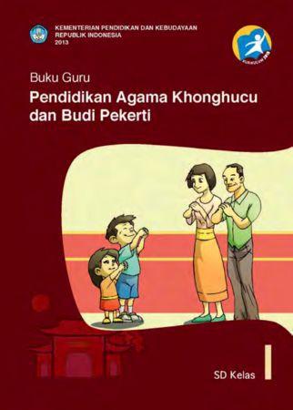 Buku Guru Pendidikan Agama Konghuchu dan Budi Pekerti Kelas 1 Revisi 2013