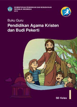 Buku Guru Pendidikan Agama Kristen dan Budi Pekerti Kelas 1 Revisi 2013