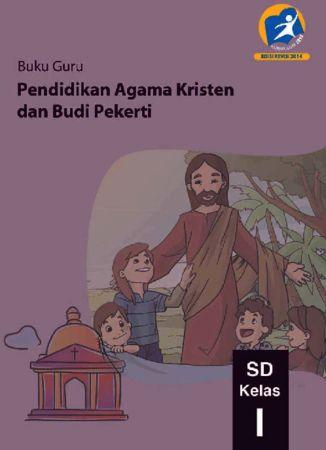 Buku Guru Pendidikan Agama Kristen dan Budi Pekerti Kelas 1 Revisi 2014