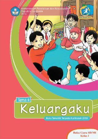 Buku Guru Tematik 4 Keluargaku Kelas 1 Revisi 2014