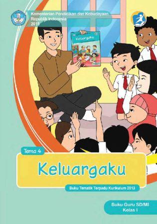 Buku Guru Tematik 4 Keluargaku Kelas 1 Revisi 2015