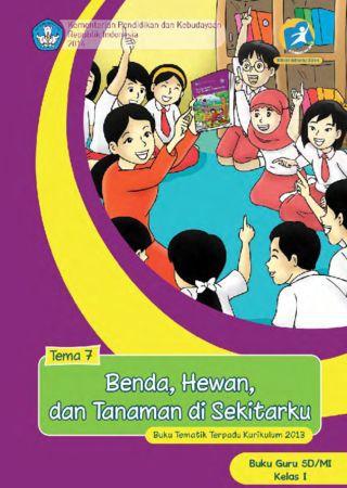 Buku Guru Tematik 7 Benda Hewan dan Tanaman di Sekitarku Kelas 1 Revisi 2014