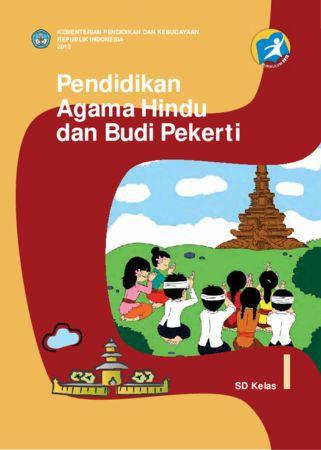 Buku Siswa Pendidikan Agama Hindu dan Budi Pekerti Kelas 1 Revisi 2013