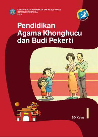 Buku Siswa Pendidikan Agama Konghuchu dan Budi Pekerti Kelas 1 Revisi 2013