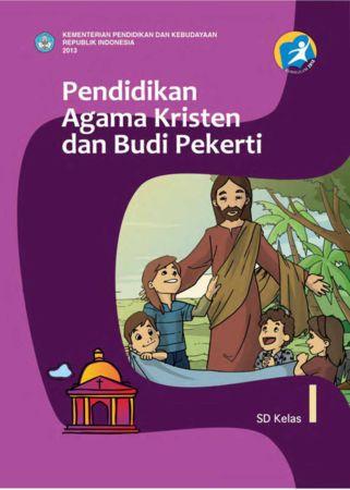 Buku Siswa Pendidikan Agama Kristen dan Budi Pekerti Kelas 1 Revisi 2013
