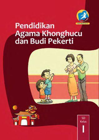 Buku Siswa Pendidikan Agama Konghuchu dan Budi Pekerti Kelas 1 Revisi 2014