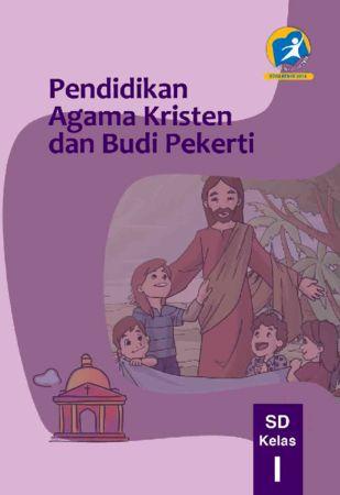 Buku Siswa Pendidikan Agama Kristen dan Budi Pekerti Kelas 1 Revisi 2014