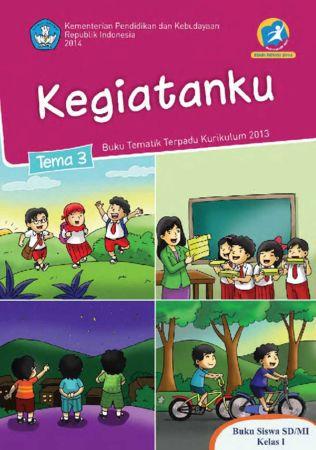 Buku Siswa Tematik 3 Kegiatanku Kelas 1 Revisi 2014