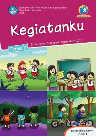 Buku Siswa Tematik 3 Kegiatanku Kelas 1 Revisi 2016