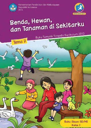 Buku Siswa Tematik 7 Benda Hewan dan Tanaman di Sekitarku Kelas 1 Revisi 2014