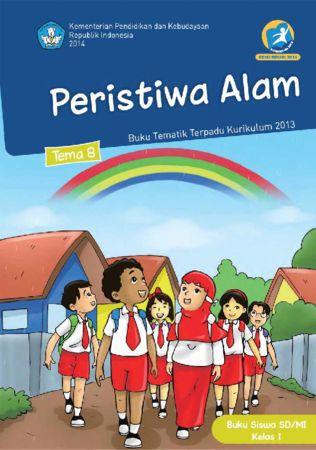 Buku Siswa Tematik 8 Peristiwa Alam Kelas 1 Revisi 2014