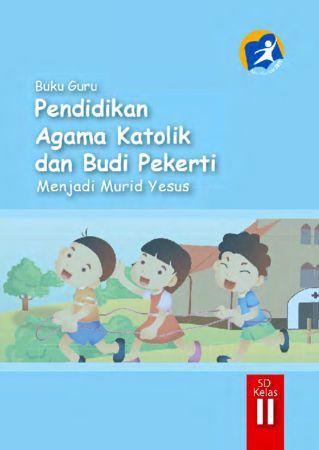 Buku Guru Pendidikan Agama Katolik dan Budi Pekerti Kelas 2 Revisi 2014