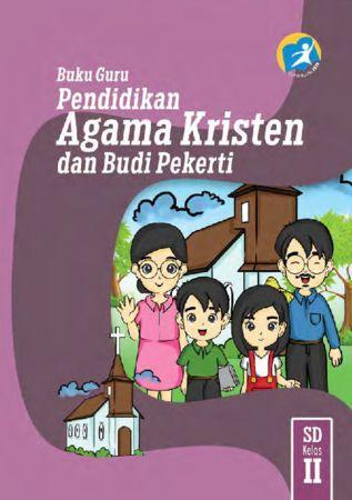 Buku Guru Pendidikan Agama Kristen dan Budi Pekerti Kelas 2 Revisi 2014