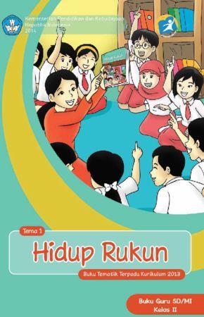 Buku Guru Tematik 1 Hidup Rukun Kelas 2 Revisi 2013
