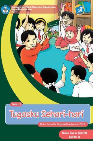 Buku Guru Tematik 3 Tugasku Sehari-hari Kelas 2 Revisi 2013