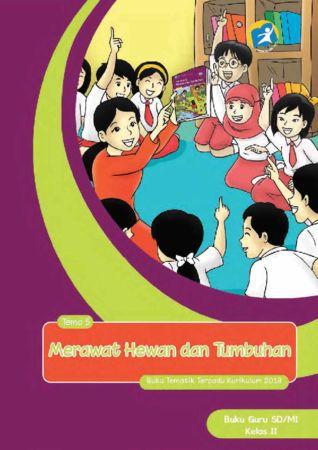 Buku Guru Tematik 7 Merawat Hewan dan Tumbuhan Kelas 2 Revisi 2014