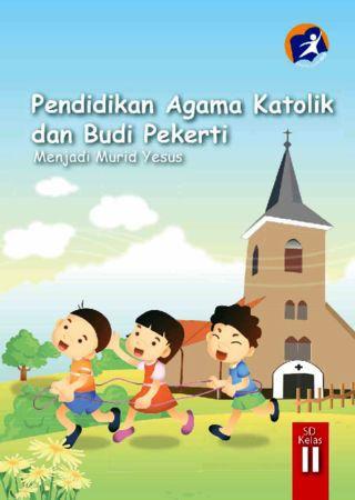 Buku Siswa Pendidikan Agama Katolik dan Budi Pekerti Kelas 2 Revisi 2014