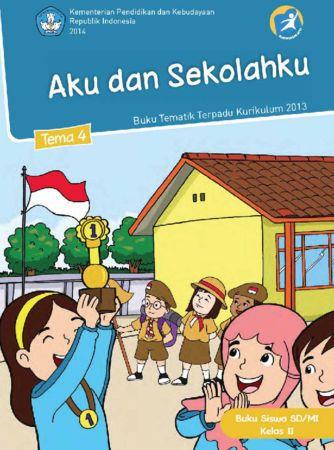 Buku Siswa Tematik 4 Aku dan Sekolahku Kelas 2 Revisi 2014