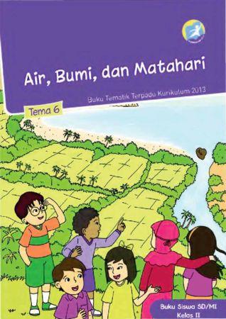 Buku Siswa Tematik 6 Air, Bumi dan Matahari Kelas 2 Revisi 2014