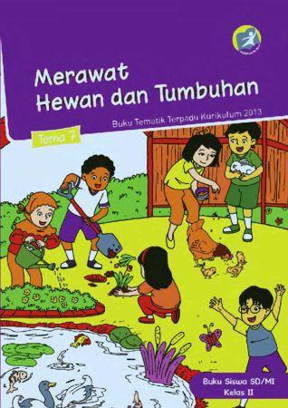 Buku Siswa Tematik 7 Merawat Hewan dan Tumbuhan Kelas 2 Revisi 2014